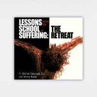 Lessons from the School of Suffering: The Retreat